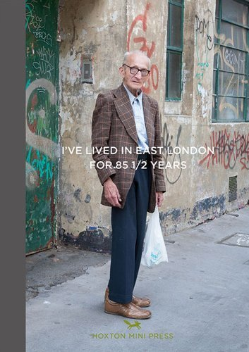 By Martin Usborne - I've Lived in East London For 86 1/2 Years