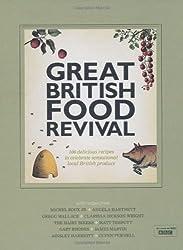 Great British Food Revival: Blanche Vaughan, Michel Roux jr, Angela Hartnett, Gregg Wallace, Clarissa Dickson Wright, Hairy Bike by Vaughan, Blanche (2011)