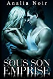 sous son emprise tome 3 roman ?rotique alpha male premi?re fois