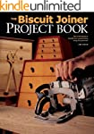 Biscuit Joiner Project Book: Tips & T...