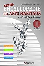 Nouvelle Encyclopédie des Arts Martiaux de l'Extrême-Orient 6 Edt - Technique de Habersetzer Gabrielle