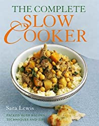 THE COMPLETE SLOW COOKER: PACKED WITH RECIPES, TECHNIQUES, AND TIPS BY Lewis, Sara[Author]Paperback