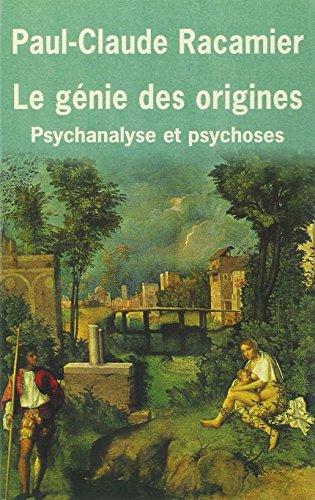 Le Génie des origines : Psychanalyse et psychoses Pdf - ePub - Audiolivre Telecharger