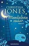 Mondscheinzauber: Roman von Christina Jones