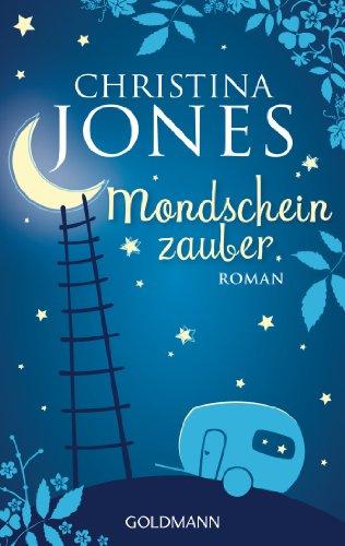 Buchseite und Rezensionen zu 'Mondscheinzauber: Roman' von Christina Jones