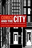 Comics and the City: Urban Space in Print, Picture and Sequence (English Edition)