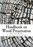 [(Handbook on Wood Preservation)] [By (author) American Wood-Preservers' Association] published on (January, 2015)