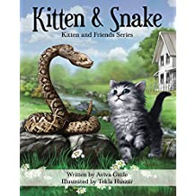"""Kitten & Snake: A story that helps you teach your child friendship skills, manners, and etiquette in a fun, """"non-preachy"""" way. Full color illustrations ... (Kitten and Friends) (English Edition)"""