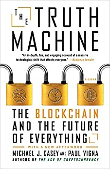 The Truth Machine: The Blockchain and the Future of Everything (English Edition) van [Vigna, Paul, Casey, Michael J.]