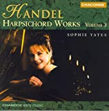 Handel: Harpsichord Works, Vol. 3