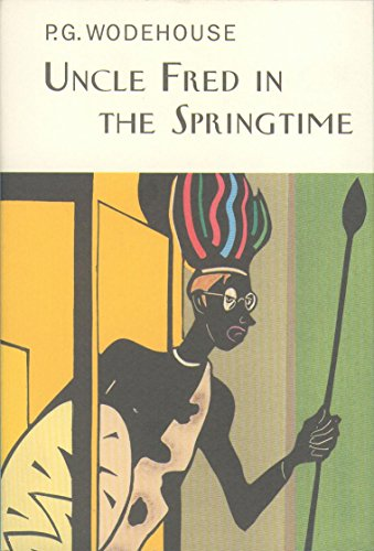 Uncle Fred In The Springtime (Everyman's Library P G WODEHOUSE) -