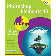 Photoshop Elements 13 in easy steps: For Windows and Mac