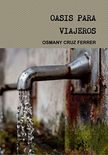 Oasis para viajeros eBook: Osmany Cruz Ferrer: Amazon.es: Tienda ...