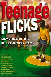 Teenage Flicks: Memories of the Sub-beautiful Game