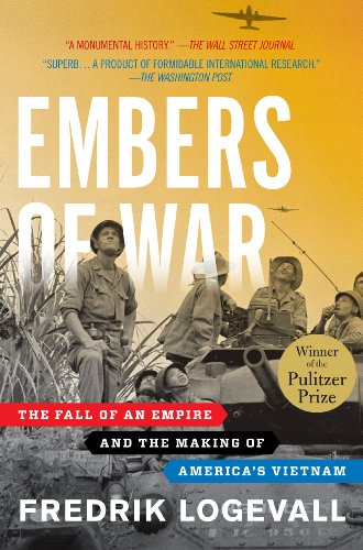 Embers of war the fall of an empire and the making of americas embers of war the fall of an empire and the making of americas vietnam par fandeluxe Image collections