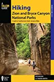 Hiking Zion and Bryce Canyon National Parks: A Guide to Southwestern Utah's Greatest Hikes Adventures [Lingua Inglese]
