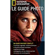 National Géographic : Le guide photo