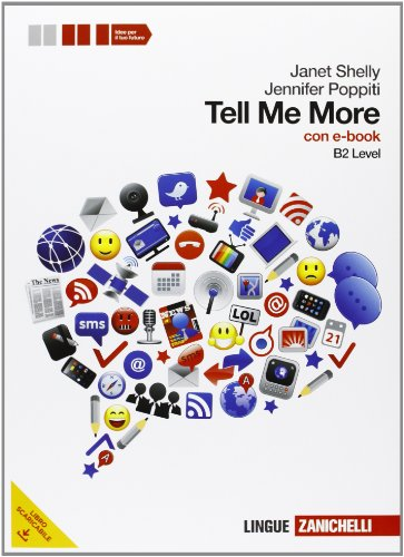 Tell me more. Level B2. Per le Scuole superiori. Con espansione online