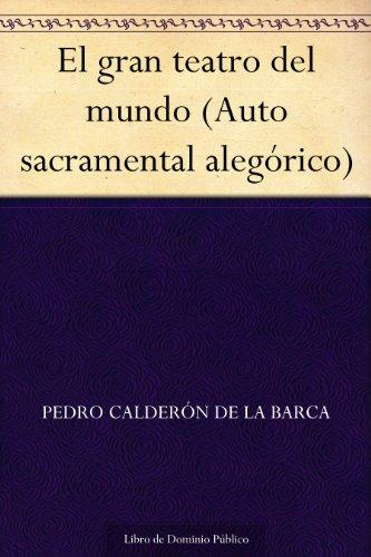 El gran teatro del mundo (Auto sacramental alegórico) (Spanish Edition) book cover