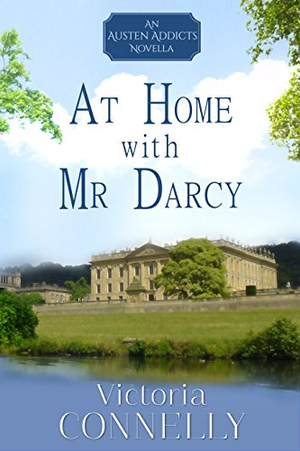 At Home with Mr Darcy (Austen Addicts Book 6) by [Connelly, Victoria]