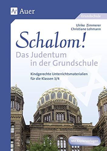 Schalom! Das Judentum in der Grundschule: Kindgerechte Unterrichtsmaterialien (3. und 4. Klasse)