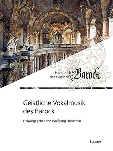 Geistliche Vokalmusik des Barock (Handbuch der Musik des Barock / In 8 Bänden)