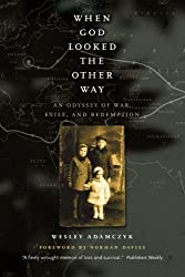 When God Looked the Other Way: An Odyssey of War, Exile, and Redemption by Wesley Adamczyk (2006-05-15)