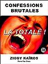 Confessions Brutales : LA TOTALE ! par Kaïros