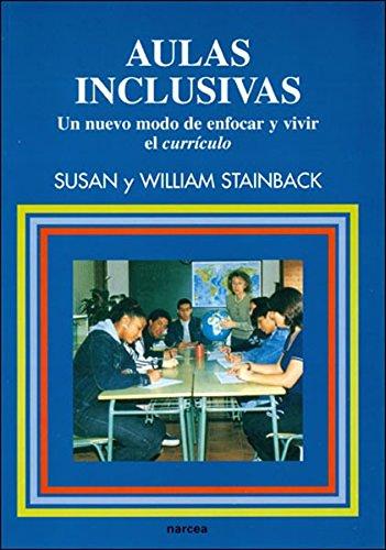 Aulas inclusivas: Un nuevo modo de enfocar y vivir el currículo (Educación Hoy Estudios) por Susan y William Stainback