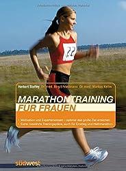Marathontraining für Frauen: Optimal vorbereitet - auch für den Halbmarathon Extra: Trainingspläne zur Steigerung der persönlichen Bestzeit