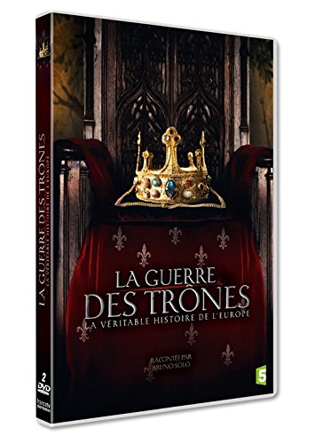 La Guerre des trônes - La véritable histoire de l'Europe / Vincent Brunard, réal. | Brunard, Vincent. Metteur en scène ou réalisateur