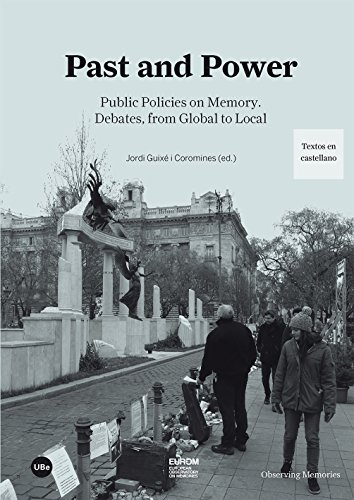 Past and Power: Public Policies on Memory. Debates, from Global to Local (eBook)