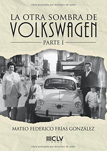La otra sombra de Volkswagen por Mateos Frías Gonzalez