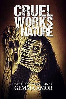 Cruel Works of Nature: 11 Illustrated Horror Novellas by [Amor, Gemma]