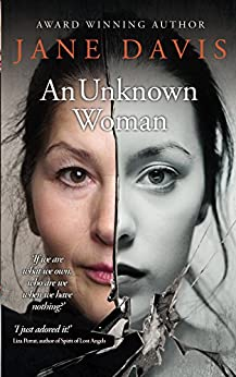 An Unknown Woman: Winner of Writing Magazine's Self-published Book of the Year Award 2016 by [Davis, Jane]