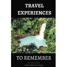 Travel Experiences To Remember: Unique Travel Experiences