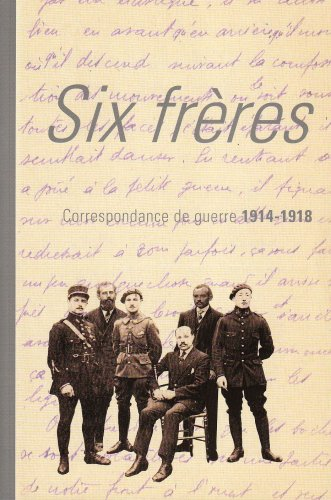 Six frères: Correspondance de guerre 1914-1918 par Archives Départementales de l'Oise