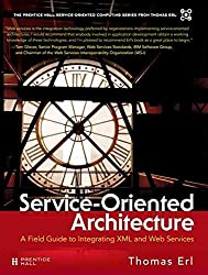 [(Service-oriented Architecture : A Field Guide to Integrating XML and Web Services)] [By (author) Erl Thomas] published on (April, 2004)