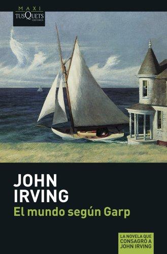 El mundo según Garp (MAXI) por John Irving