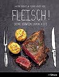 Fleisch! Rind, Schwein, Lamm & Co (Einfach genießen)