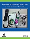 Design and Development of Smart Phone: A Practical Approach by using Raspberry Pi
