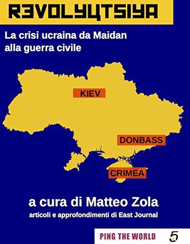 revolyutsiya-la-crisi-ucraina-da-maidan-alla-guerra-civile-ping-the-world