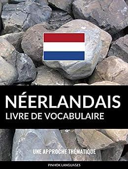 Livre de vocabulaire néerlandais: Une approche thématique