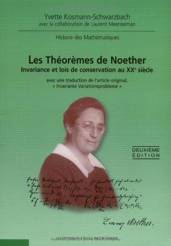 Les théorêmes de Noether : invariance et lois de conservation au XXème siècle