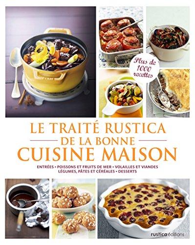 Le Traité Rustica de la Bonne Cuisine Maison