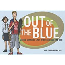 Out of the Blue: Making Memories Last When Someone Has Died (Early Years)