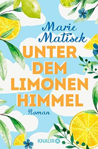 Unter dem Limonenhimmel: Roman (Die Amalfi-Reihe, Band 2)