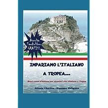 Impariamo l'italiano a Tropea: Brevi cenni d'italiano per stranieri che studiano a Tropea...