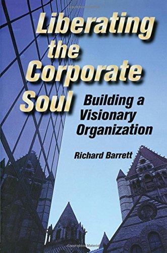 Liberating the Corporate Soul: Building a Visionary Organization por Richard Barrett