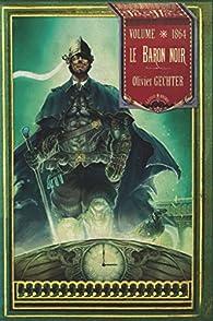 Le Baron noir : Volume 1864 par Olivier Gechter